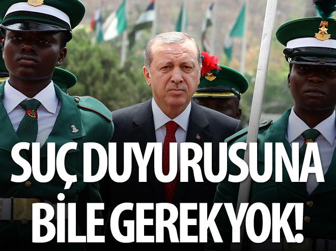 SUÇ DUYURUSUNA BİLE GEREK YOK!