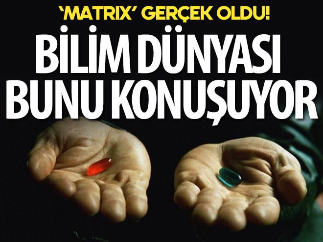 'MATRİX' FİLMİ GERÇEK OLDU
