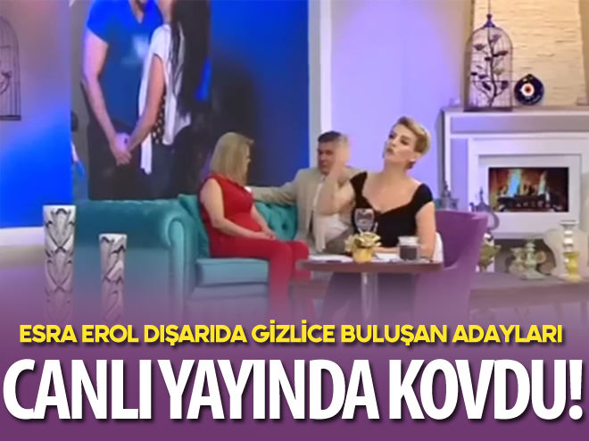 ESRA EROL ADAYLARI CANLI YAYINDA KOVDU
