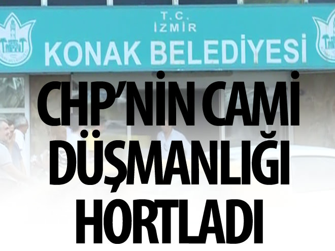CHP'NİN CAMİ DÜŞMANLIĞI HORTLADI