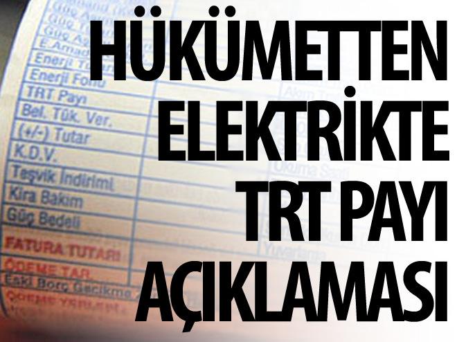 ELEKTRİKTE TRT PAYI AÇIKLAMASI