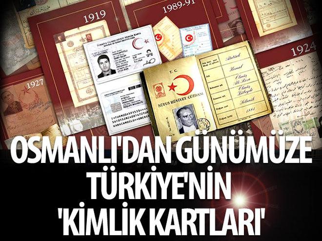 OSMANLI'DAN GÜNÜMÜZE TÜRKİYE'NİN 'KİMLİK KARTLARI'