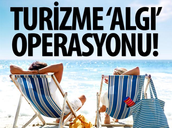 TURİZME 'ALGI' OPERASYONU!