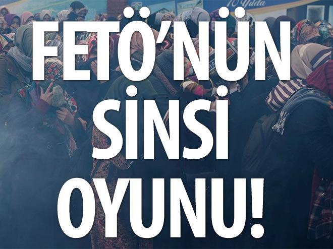 FETÖ'NÜN SİNSİ OYUNU!