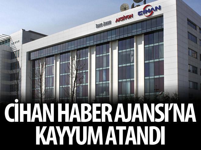 CİHAN HABER AJANSI'NA DA KAYYUM ATANDI