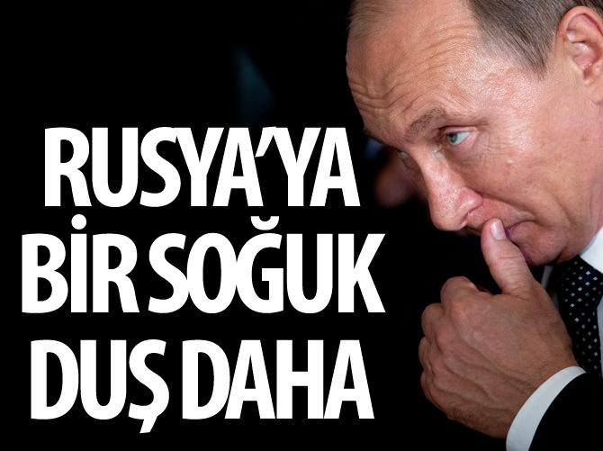 RUSYA'YA BİR SOĞUK DUŞ DAHA!