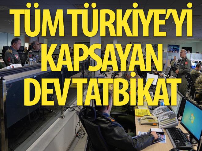 TÜM TÜRKİYE'Yİ KAPSAYAN DEV TATBİKAT