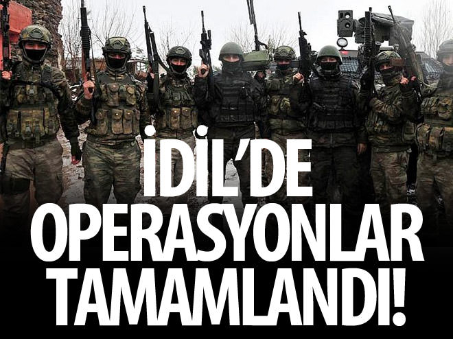 İDİL'DE OPERASYONLAR TAMAMLANDI!