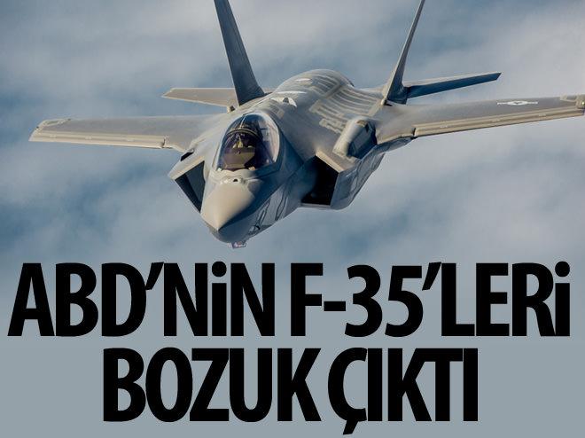 ABD'NİN F-35'LERİ BOZUK ÇIKTI