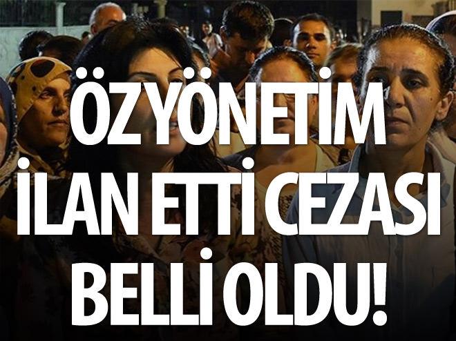 'ÖZ YÖNETİM' İLAN ETTİ CEZASI BELLİ OLDU