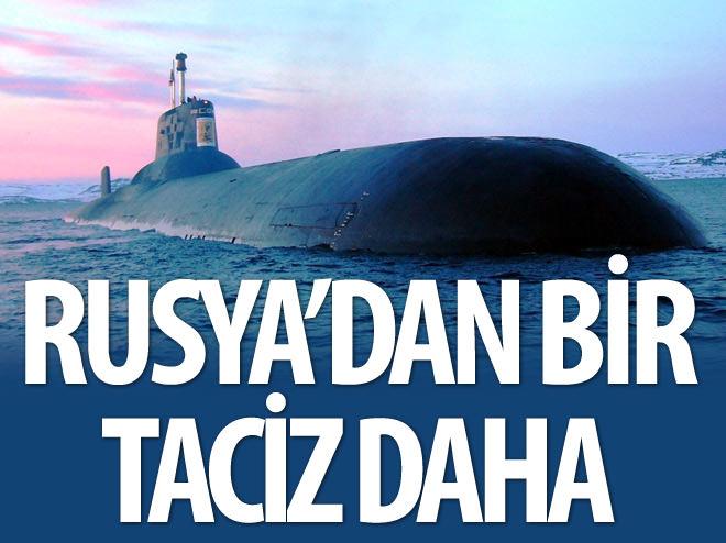 RUSYA'DAN BİR TACİZ DAHA!