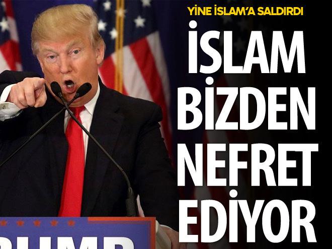 TRUMP YİNE İSLAM'A SALDIRDI
