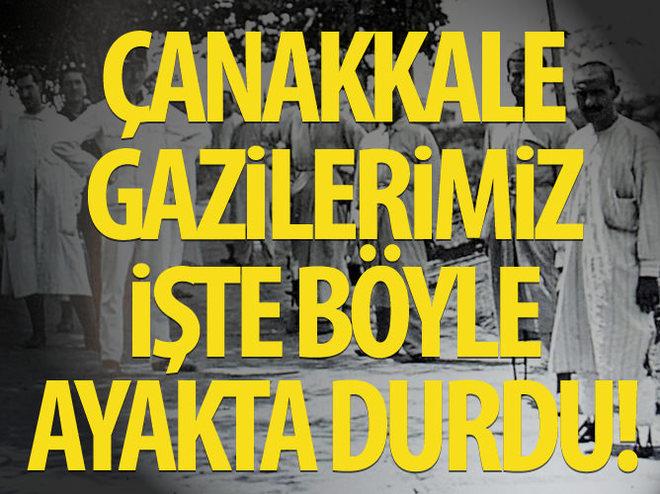 ÇANAKKALE GAZİLERİ İŞTE BÖYLE AYAKTA DURDU!