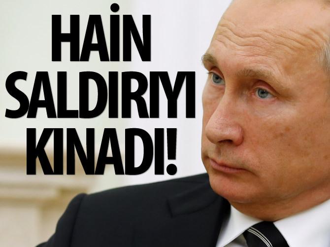 PUTİN HAİN SALDIRIYI KINADI!