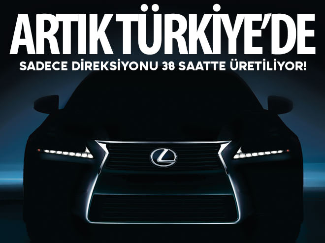 LÜKS OTOMOBİL ÜRETİCİSİ LEXUS ARTIK TÜRKİYE'DE