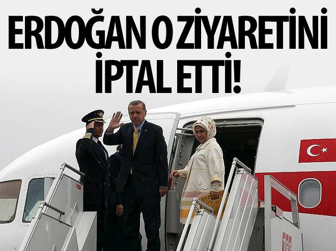 ERDOĞAN AZERBAYCAN ZİYARETİNİ İPTAL ETTİ!