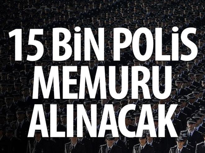 15 BİN POLİS MEMURU ALINACAK