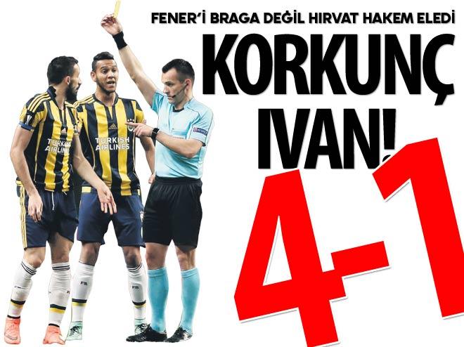 FENERBAHÇE'Yİ BRAGA DEĞİL HIRVAT HAKEM ELEDİ!