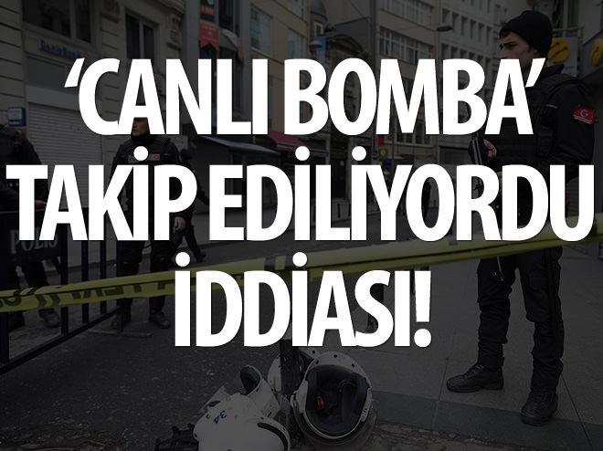 'CANLI BOMBA' TAKİP EDİLİYORDU İDDİASI!