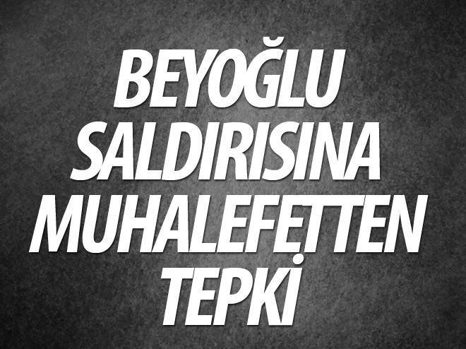 TAKSİM SALDIRISINA MUHALEFETTEN TEPKİ
