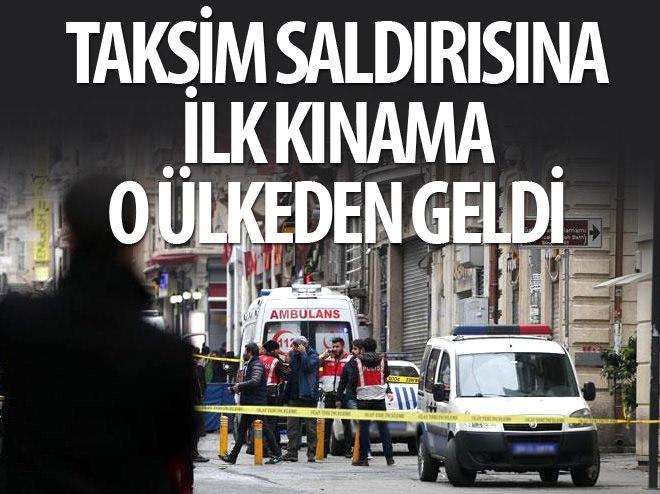 TAKSİM'DEKİ SALDIRIYA İLK TEPKİ O ÜLKEDEN GELDİ