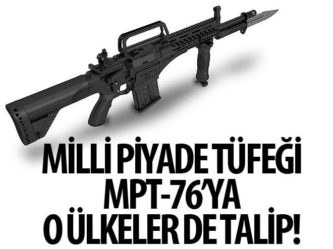 MİLLİ PİYADE TÜFEĞİ MPT-76'YA O ÜLKELER DE TALİP!