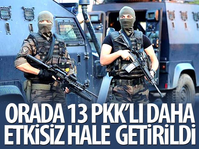 ORADA 13 PKK'LI DAHA ETKİSİZ HALE GETİRİLDİ