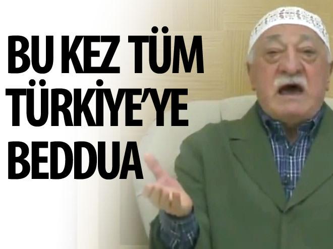 GÜLEN'DEN TÜM TÜRKİYE'YE BEDDUA