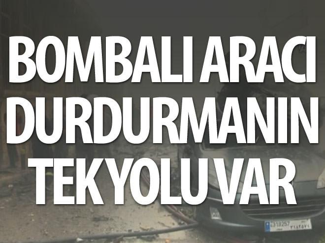 BOMBALI ARACI DURDURMANIN TEK YOLU VAR!