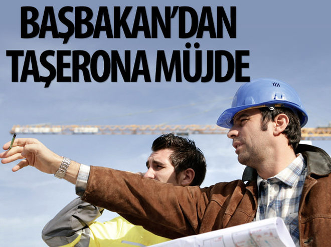 BAŞBAKAN'DAN TAŞERONLARA KADRO MÜJDESİ