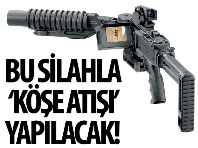 BU SİLAHLA 'KÖŞE ATIŞI' YAPILACAK!