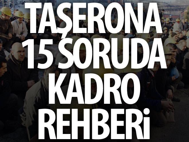 TAŞERONA 15 SORUDA KADRO REHBERİ̇
