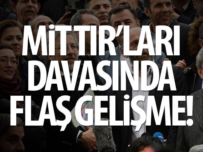 'MİT TIR'LARI HABERİ DAVASINDA ERTELEME