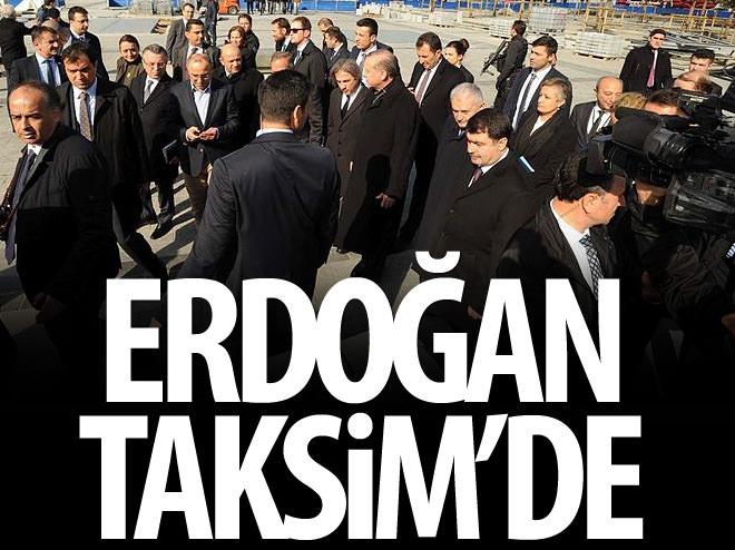 CUMHURBAŞKANI ERDOĞAN, TAKSİM'DE İNCELEMELERDE BULUNDU
