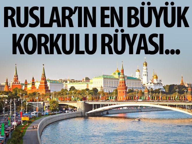 RUSLAR'IN EN BÜYÜK KORKULU RÜYASI!