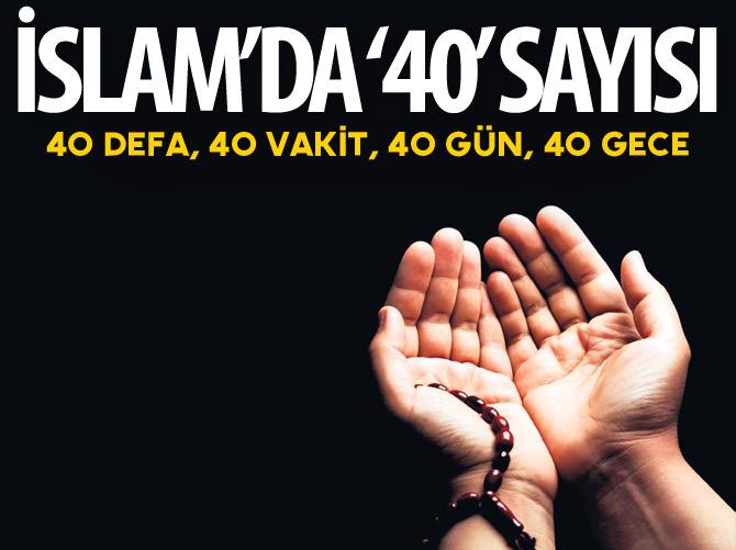 İSLAM'DA 40 SAYISI