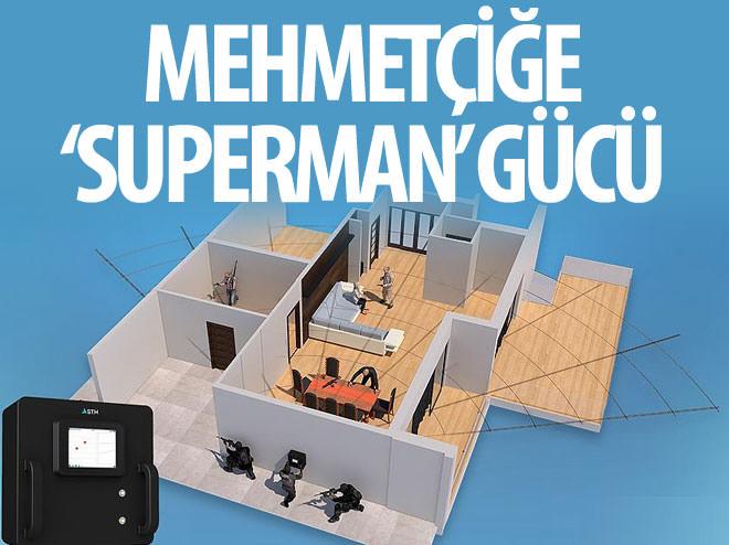 MEHMETÇİĞE 'SUPERMAN' GÜCÜ!
