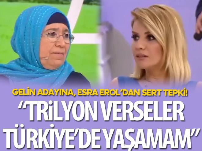 'TÜRKİYE'DE YAŞAMAM' DİYE GELİN ADAYINA SERT TEPKİ!