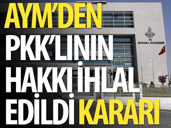 AYM'DEN, PKK'LININ BAŞVURUSUNDA HAK İHLALİ KARARI