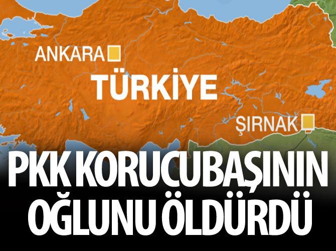 PKK KORUCUBAŞININ OĞLUNU ÖLDÜRDÜ