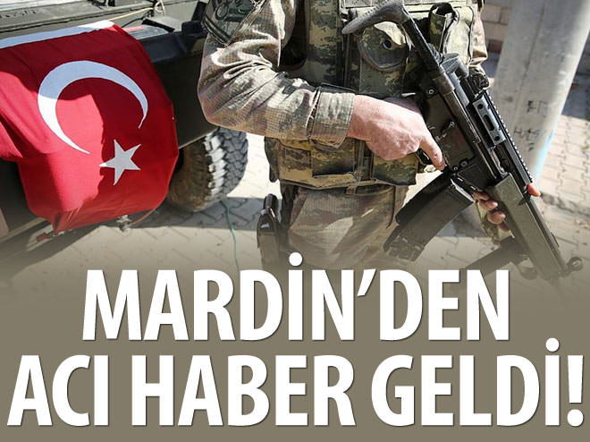 MARDİN'DE 1 ASKER ŞEHİT