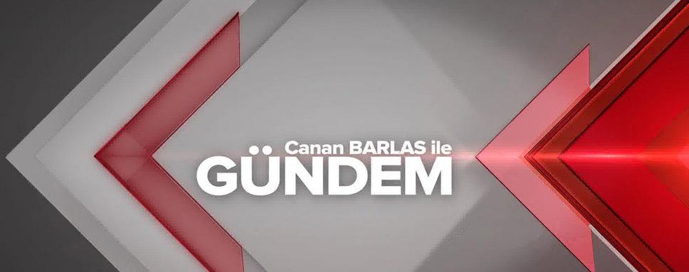 Canan Barlas ile Gündem Program Videoları - cover