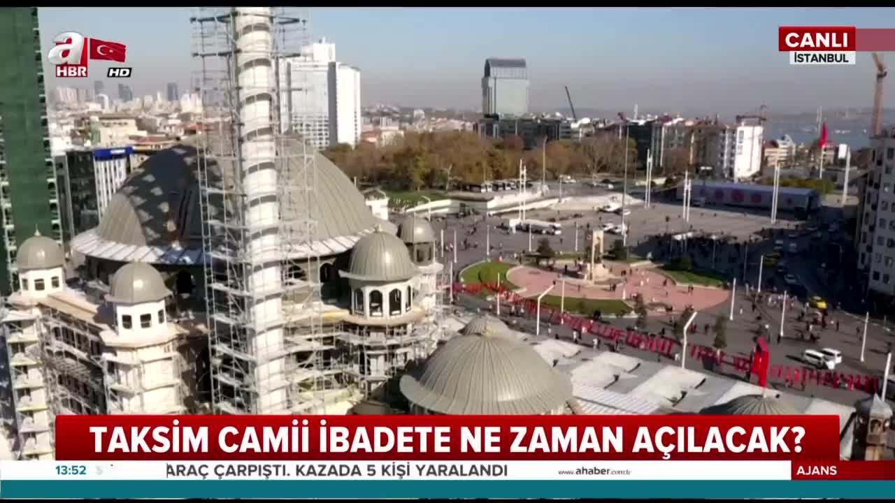 Taksim Camii ibadete ne zaman açılacak? Taksim Camii'nin özellikleri neler?