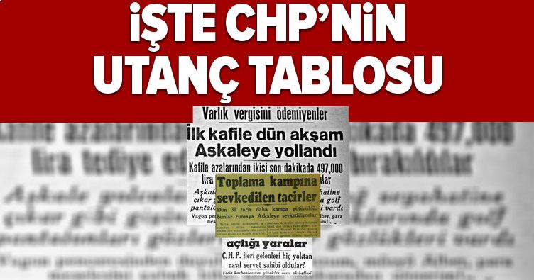 Varlık vergisi neydi ve neden çıkarıldı? İşte tek parti döneminin CHP gerçeği…