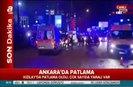 Ankaradaki patlama yerinden canlı görüntüler