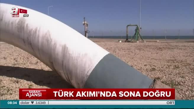 'Türk Akımı'nda sona doğru!