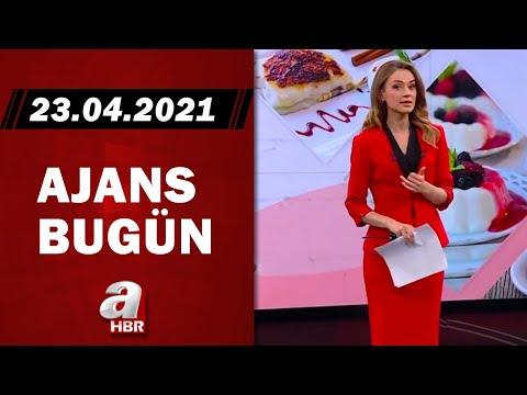 Cansın Helvacı İle Ajans Bugün / A Haber / 23.04.2021