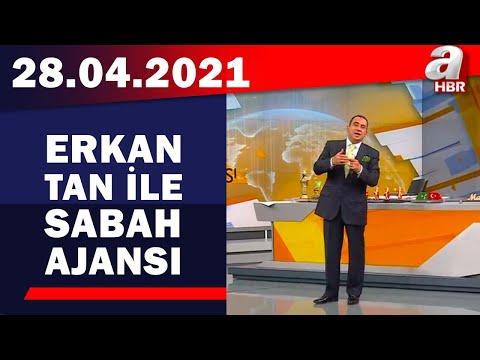 Erkan Tan İle Sabah Ajansı / A Haber / 28.04.2021