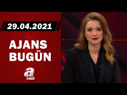 Cansın Helvacı İle Ajans Bugün / A Haber / 29.04.2021