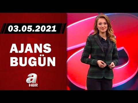 Cansın Helvacı İle Ajans Bugün / A Haber / 03.05.2021